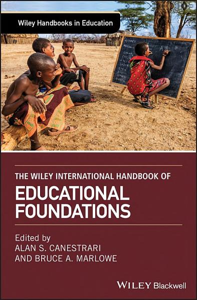 Download The Wiley International Handbook of Educational Foundations Book