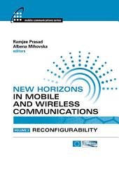 New Horizons in Mobile and Wireless Communications: Reconfigurability