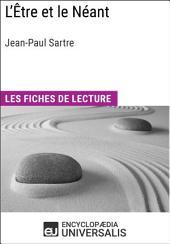 L'Être et le Néant de Jean-Paul Sartre: Les Fiches de lecture d'Universalis