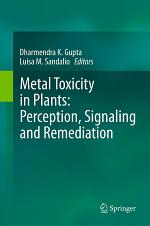 Metal Toxicity in Plants: Perception, Signaling and Remediation