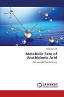 Metabolic Fate of Arachidonic Acid