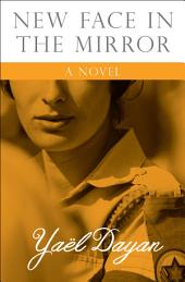 New Face in the Mirror: A Novel