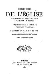 Histoire générale de l'Eglise depuis la création jusqu'à nos jours: Volume33
