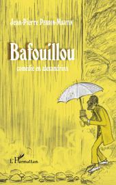 Bafouillou: Comédie en alexandrins - Trois actes