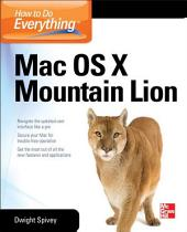 How to Do Everything Mac OS X Mountain Lion: Edition 4