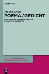 Poema / Gedicht: Die epistemische Konfiguration der Literatur um 1750
