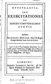 Pyretologia: seu, Exercitationes de morbis universalibus acutis ...