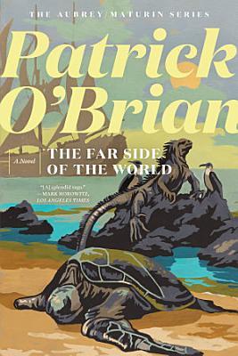 The Far Side of the World  Vol  Book 10   Aubrey Maturin Novels  PDF
