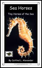 Sea Horses: Tiny Horses of the Sea: Educational Version