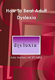 How to Beat Adult Dyslexia Book