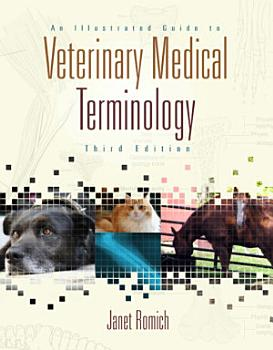 An Illustrated Guide to Veterinary Medical Terminology  Book Only  PDF