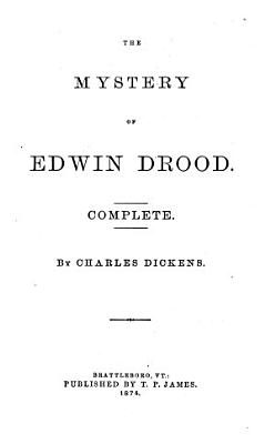 The mystery of Edwin Drood  completed by  T P  James PDF