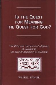 Is the Quest for Meaning the Quest for God  Book