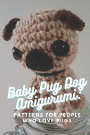 Baby Pug Dog Amigurumi
