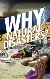 Why 'Natural' Disasters?: Is God behind weather disasters?