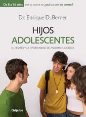 Hijos adolescentes: El desafío y la oportunidad de ayudarlos a crecer