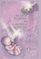 The Spirit of the Afterbirth and the After Birth of the Holy Spirit PDF