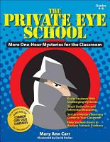 Private Eye School   More One Hour Mysteries for the Classroom PDF
