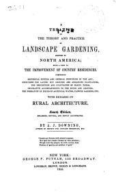 A treatise on the theory and practice of landscape gardening, adapted to North America: with a view to the improvement of country residences ... With remarks on rural architecture ...