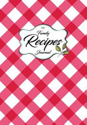 Our Family Recipes Journal  Blank Cookbook Recipes   Notes