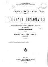 Documenti diplomatici presentati alla camera dal ministro degli affari esteri (di Robilant) nella tornata del 12 giugno 1886: Rumelia Orientale e Grecia. (serie terza)