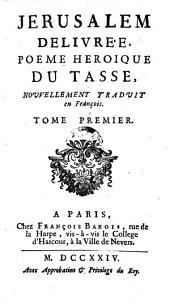 Jerusalem Delivrée, Poeme Heroique Du Tasse, Nouvellement Traduit en François