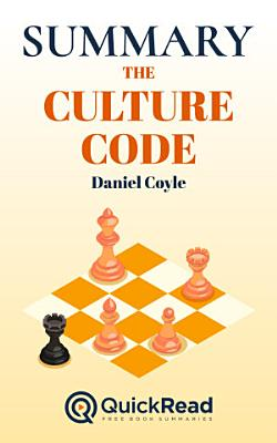 Summary of  The Culture Code  by Daniel Coyle   Free book by QuickRead com