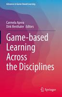 Game based Learning Across the Disciplines PDF