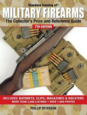 Standard Catalog of Military Firearms: The Collector's Price and Reference Guide, Edition 7