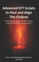 Advanced EFT Scripts to Heal and Align The Chakras