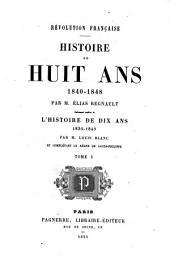 Révolution française: histoire de huit ans, 1840-1848, Volume1