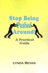 Stop Being Pushed Around!: A Practical Guide