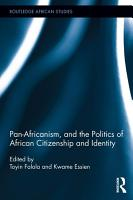 Pan Africanism  and the Politics of African Citizenship and Identity PDF