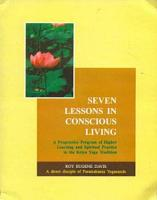 Seven Lessons in Conscious Living PDF