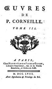 Oeuvres de P. Corneille, 3: Volume2