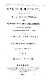 Sacred history, selected from the Scriptures: with annotations and reflections, particularly calculated to facilitate the study of the Holy Scriptures in schools and families, Volume 2