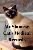 My Siamese Cat's Medical Records