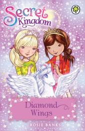 Secret Kingdom: Diamond Wings: Book 25