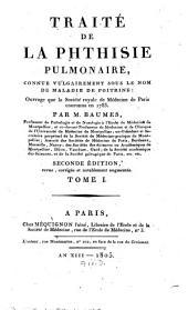 Traité de la phthisie pulmonaire: Volume1