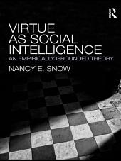 Virtue as Social Intelligence: An Empirically Grounded Theory
