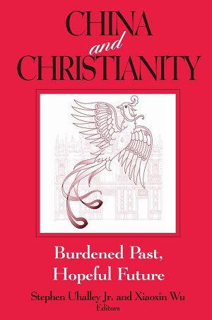 China and Christianity: Burdened Past, Hopeful Future