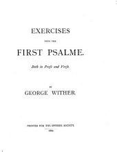Exercises Vpon the First Psalme: Both in Prose and Verse, Volume 34
