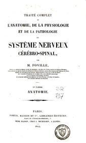 Traité complet de l'anatomie, de la physiologie et de la pathologie du système nerveux cérébro-spinal: Volume2