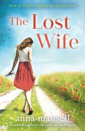 The Lost Wife: An uplifting page turner about grief, love and friendship