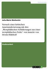 """Versuch einer kritischen Auseinandersetzung mit den """"Westphälischen Schilderungen aus einer westphälischen Feder"""" von Annette von Droste-Hülshoff"""
