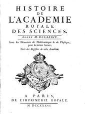 Histoire de l'Académie Royale des Sciences: avec les mémoires de mathématique et de physique pour la même année ; tirés des registres de cette Académie. 1734 (1736)
