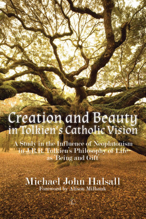 Creation and Beauty in Tolkien s Catholic Vision