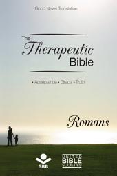 The Therapeutic Bible – Romans: Acceptance • Grace • Truth