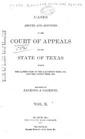 The Texas Criminal Reports: Cases Argued and Adjudged in the Court of Criminal Appeals of the State of Texas, Volume 10