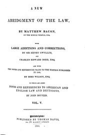 A New Abridgment of the Law with Large Additions and Corrections: Volume 5
